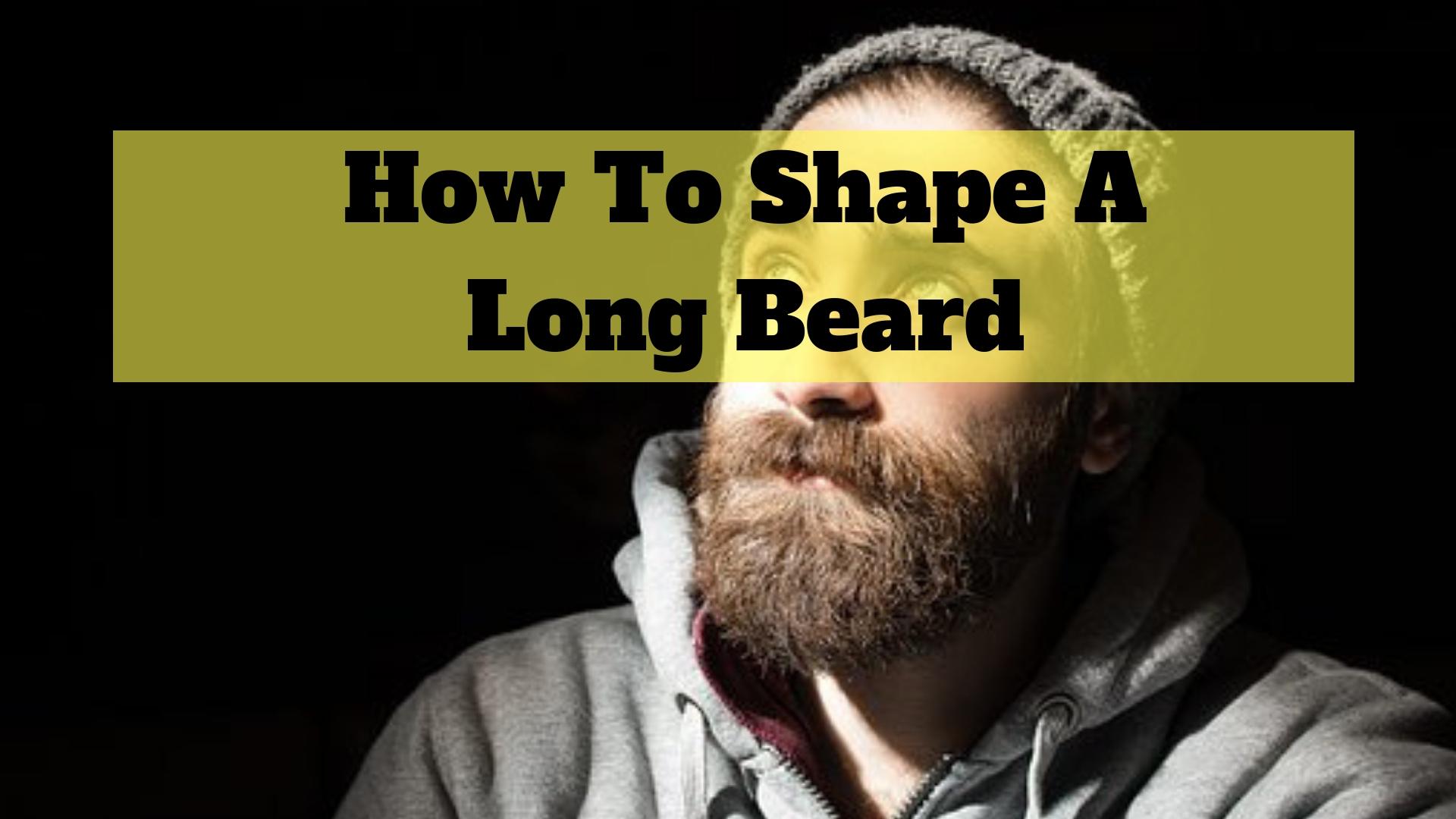 How To Shape A Long Beard